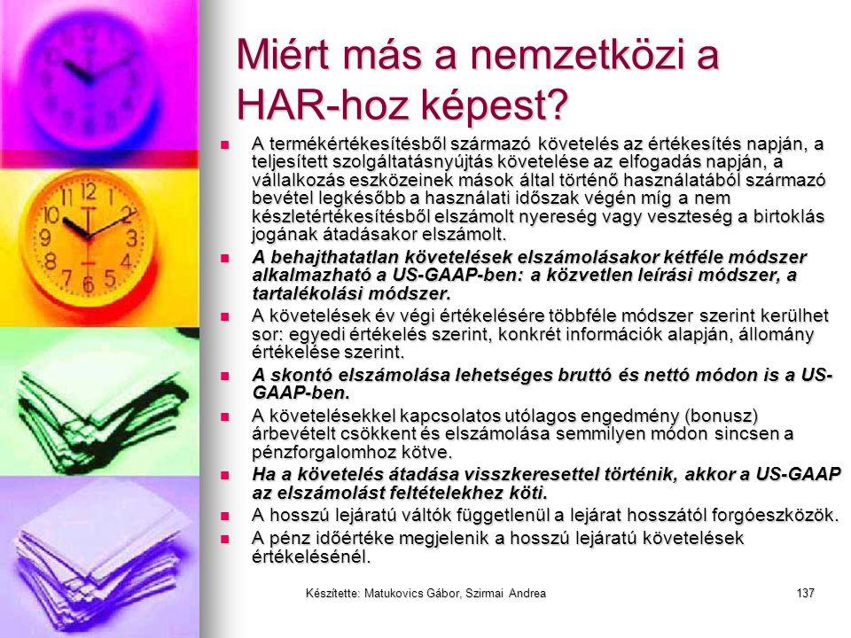 Készítette: Matukovics Gábor, Szirmai Andrea136 HAR vs IFRS (IAS) vs US GAAP