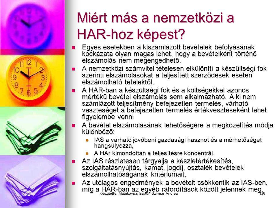Készítette: Matukovics Gábor, Szirmai Andrea137 Miért más a nemzetközi a HAR-hoz képest?  A termékértékesítésből származó követelés az értékesítés na