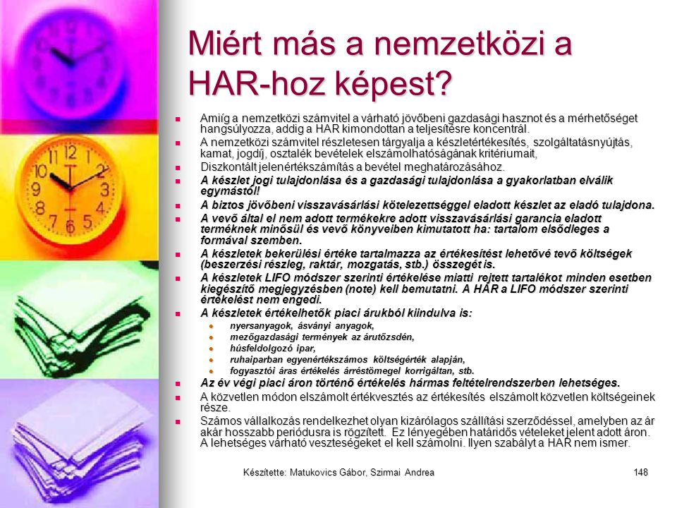 Készítette: Matukovics Gábor, Szirmai Andrea147 HAR vs IFRS (IAS) vs US GAAP