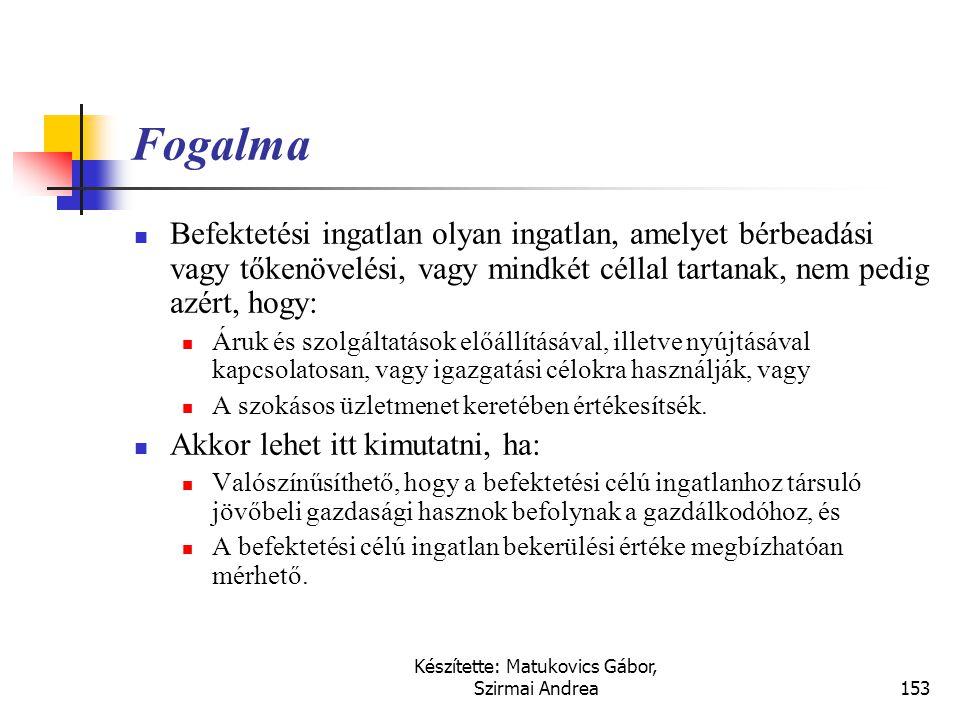 Készítette: Matukovics Gábor, Szirmai Andrea152 Befektetési célú ingatlanok