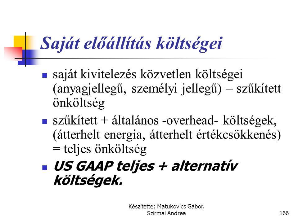 Készítette: Matukovics Gábor, Szirmai Andrea165 Tárgyi eszközök bekerülési értékének sajátos tételei  Az értékelés múltbéli bekerülési értékükön (bes