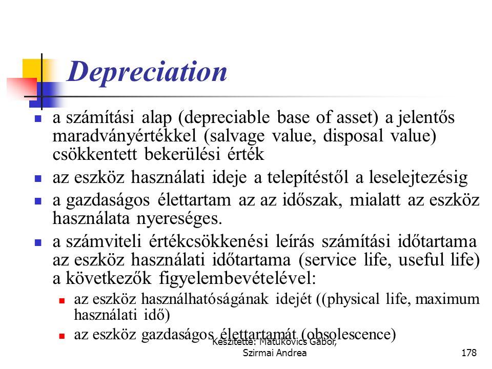 Készítette: Matukovics Gábor, Szirmai Andrea177 Az értékcsökkenési leírás  depletion – a nyersanyagvagyon csökkenése,  depreciation – az egyéb tárgy