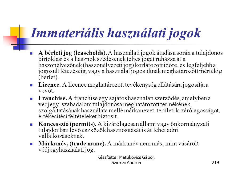 Készítette: Matukovics Gábor, Szirmai Andrea218 Immateriális tulajdon jogok  Szabadalmak (patents).  A szabadalom megfelelő jogi védelem alá került