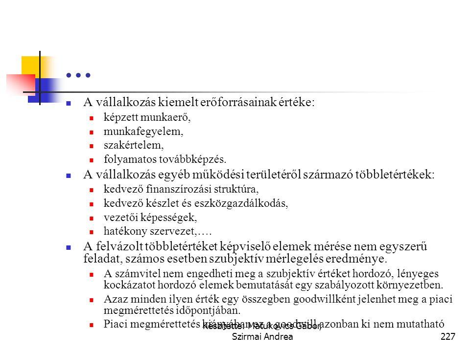 Készítette: Matukovics Gábor, Szirmai Andrea226 Miből származhat a belső goodwill?  A fogyasztók kiszolgálásával kapcsolatos többletérték lehet:  le
