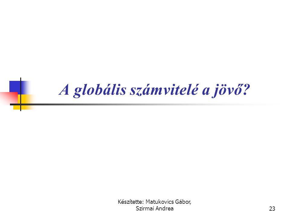 Készítette: Matukovics Gábor, Szirmai Andrea22 Egyéb, még nem ismertetett előírások  Speciális kérdések:  IAS 19, Munkavállalói juttatások  IAS 26,