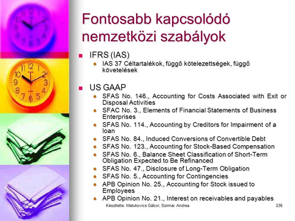 Készítette: Matukovics Gábor, Szirmai Andrea237 Kötelezettségek