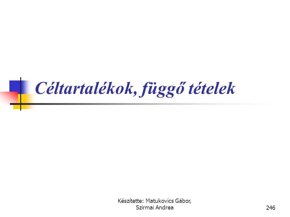 Készítette: Matukovics Gábor, Szirmai Andrea245 Könyvelések
