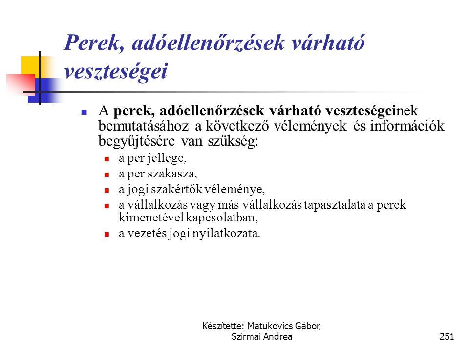 Készítette: Matukovics Gábor, Szirmai Andrea250 Értékelés  Amennyiben a pénz időértékének hatása jelentős, úgy a céltartalék összegeként a kötelezett
