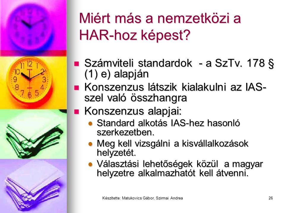Készítette: Matukovics Gábor, Szirmai Andrea25 HAR vs IFRS (IAS) vs US GAAP