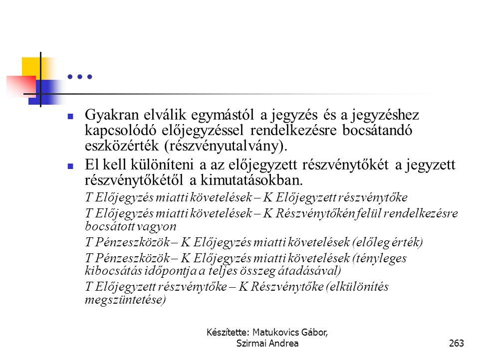 Készítette: Matukovics Gábor, Szirmai Andrea262 Mozgási jogcímek  A jóváhagyott kibocsátás tőkéjének átvétele névérték feletti kibocsátás esetén: T P