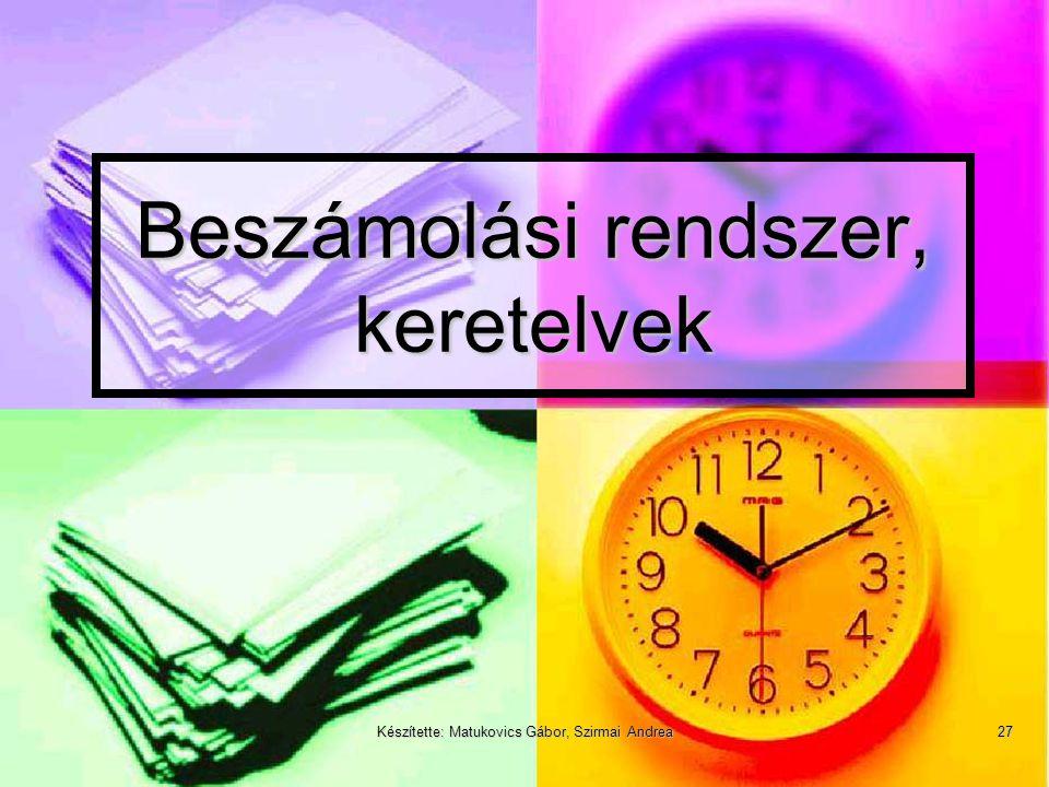 Készítette: Matukovics Gábor, Szirmai Andrea26 Miért más a nemzetközi a HAR-hoz képest?  Számviteli standardok - a SzTv. 178 § (1) e) alapján  Konsz