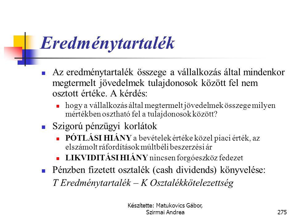 Készítette: Matukovics Gábor, Szirmai Andrea274 Eredménytartalék