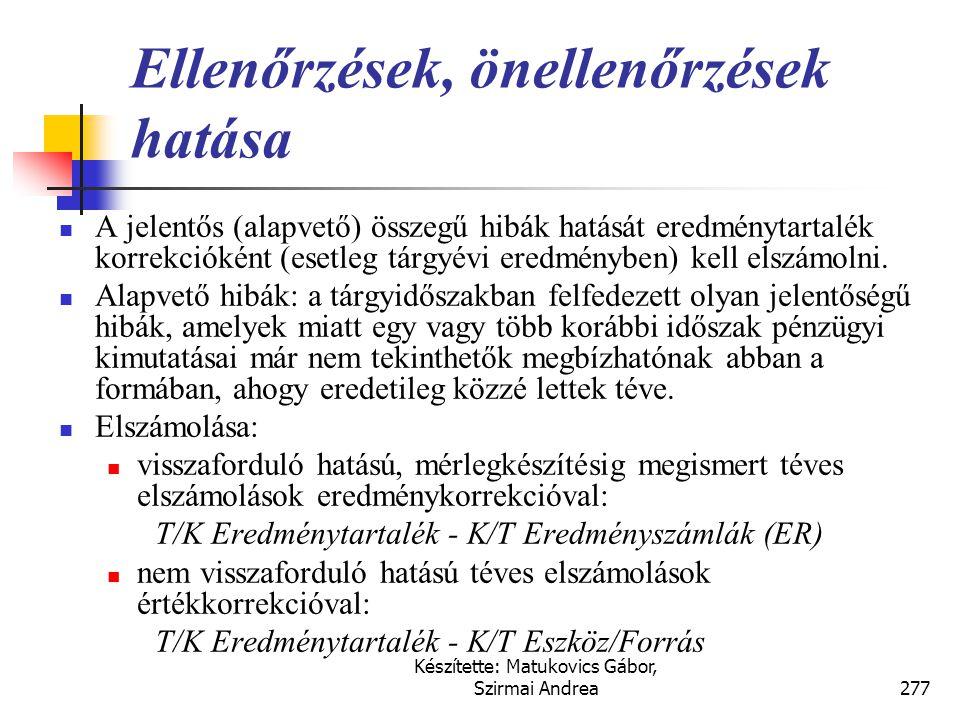 Készítette: Matukovics Gábor, Szirmai Andrea276 Pénzügyi korlátok Alapszabály: a vállalkozás fizetőkészsége (minden kötelezettséget határidőben ki tud