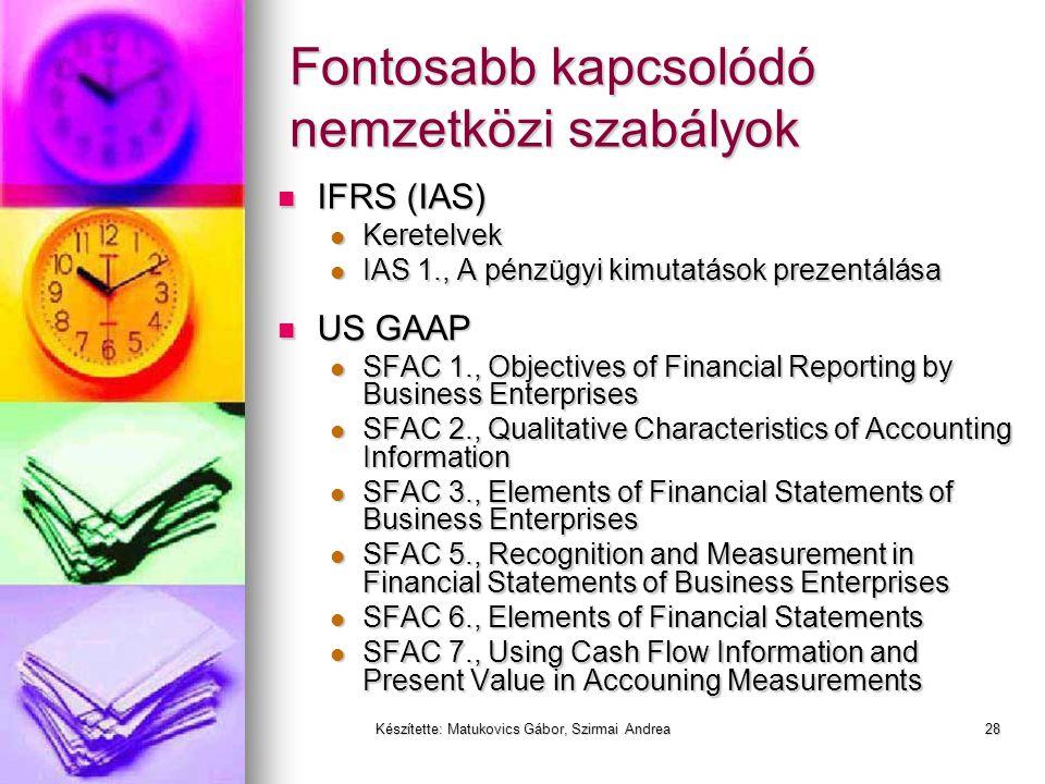 Készítette: Matukovics Gábor, Szirmai Andrea27 Beszámolási rendszer, keretelvek