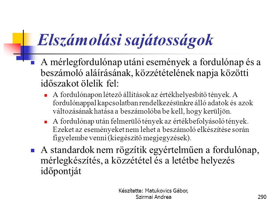 Készítette: Matukovics Gábor, Szirmai Andrea289 Mérlegfordulónap utáni események