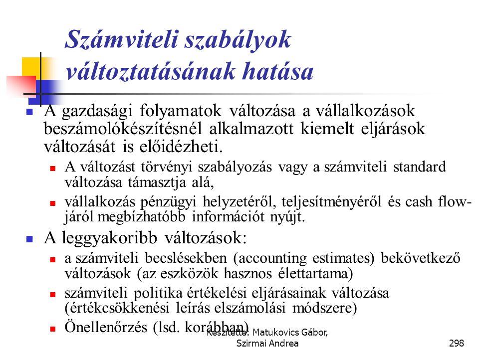 Készítette: Matukovics Gábor, Szirmai Andrea297 Számviteli szabályok változása