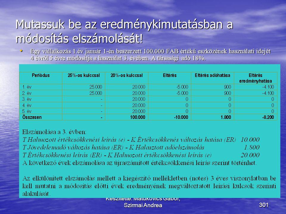 Készítette: Matukovics Gábor, Szirmai Andrea300 Értékelési eljárások változása  A korrekció elszámolása a módosítás üzleti évének első napján esedéke