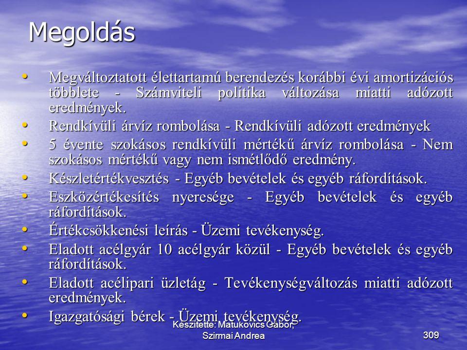 Készítette: Matukovics Gábor, Szirmai Andrea308 Jelölje meg melyik eredménykategóriába tartoznak az alábbi események! • Megváltoztatott élettartamú be