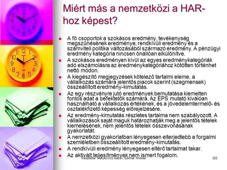 Készítette: Matukovics Gábor, Szirmai Andrea321 HAR vs IFRS (IAS) vs US GAAP