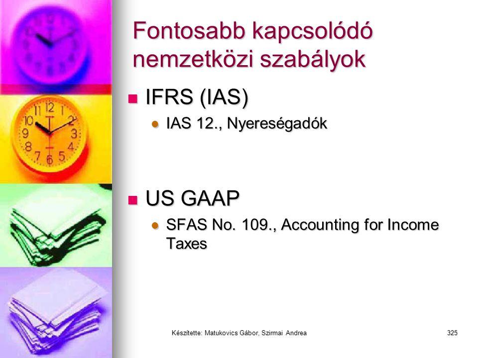 Készítette: Matukovics Gábor, Szirmai Andrea324 Halasztott adózás