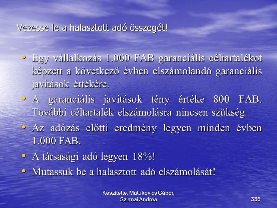 Készítette: Matukovics Gábor, Szirmai Andrea334 Visszaforduló adóhatások a magyar adózásban  Az el nem ismert céltartalék elszámolásának hatása - Vár