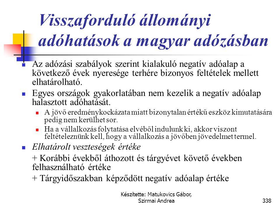 Készítette: Matukovics Gábor, Szirmai Andrea337 Egyéb visszaforduló adóhatások a magyar adózásban  Az elszámolt és az elszámolható követelés értékves
