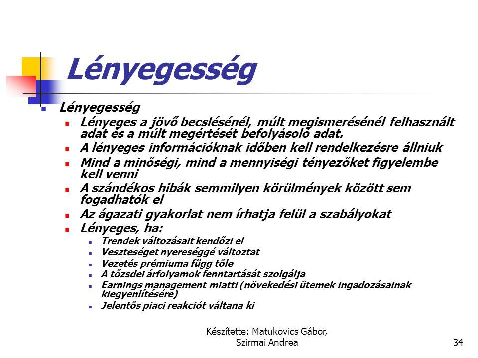 Készítette: Matukovics Gábor, Szirmai Andrea33 …  Világosság (understandability)  Következetesség (consistency)  A gazdálkodási egység (economic en