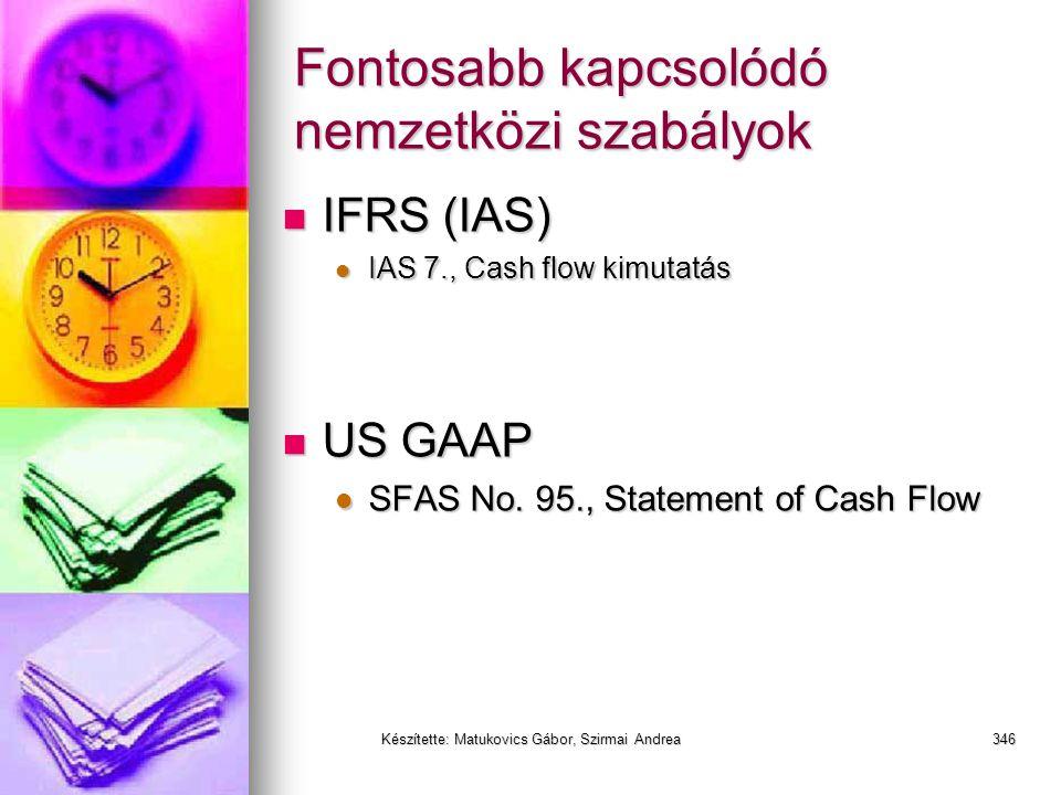 Készítette: Matukovics Gábor, Szirmai Andrea345 A cash flow kimutatás
