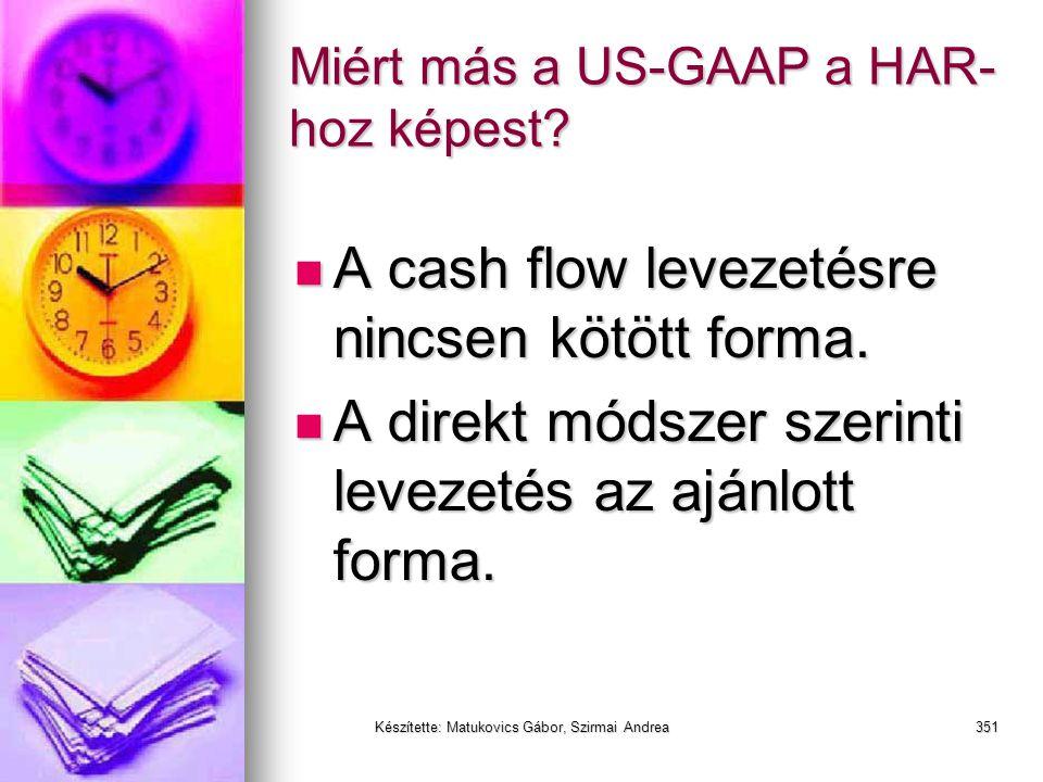 Készítette: Matukovics Gábor, Szirmai Andrea350 HAR vs IFRS (IAS) vs US GAAP