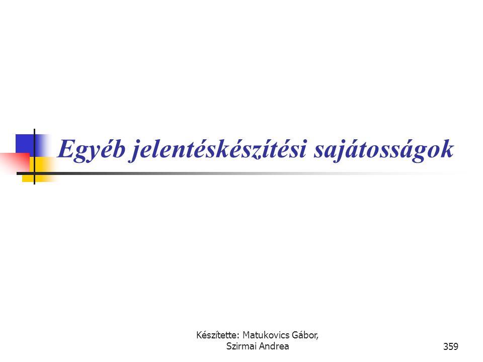Készítette: Matukovics Gábor, Szirmai Andrea358 Nézzük meg hogyan változna a negyedéves jelentés az éves minősítés szerint, ha a vállalkozás következő
