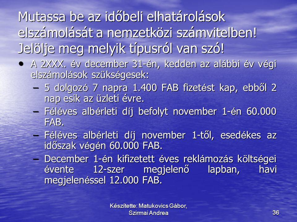 Készítette: Matukovics Gábor, Szirmai Andrea35 A tartalom elsődlegessége  Az alapelv erőteljesen érvényesül:  a kockázatos részletre eladott nagy ér