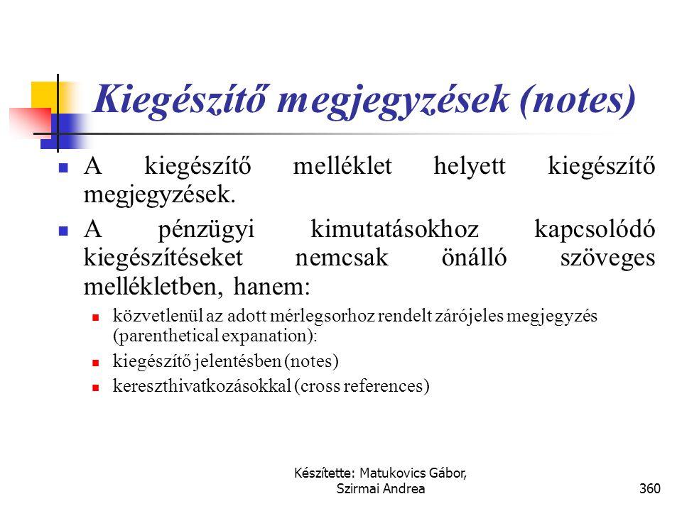Készítette: Matukovics Gábor, Szirmai Andrea359 Egyéb jelentéskészítési sajátosságok