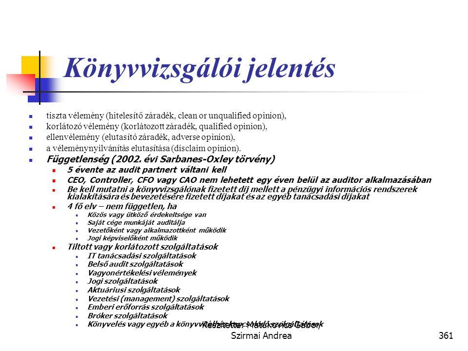 Készítette: Matukovics Gábor, Szirmai Andrea360 Kiegészítő megjegyzések (notes)  A kiegészítő melléklet helyett kiegészítő megjegyzések.  A pénzügyi
