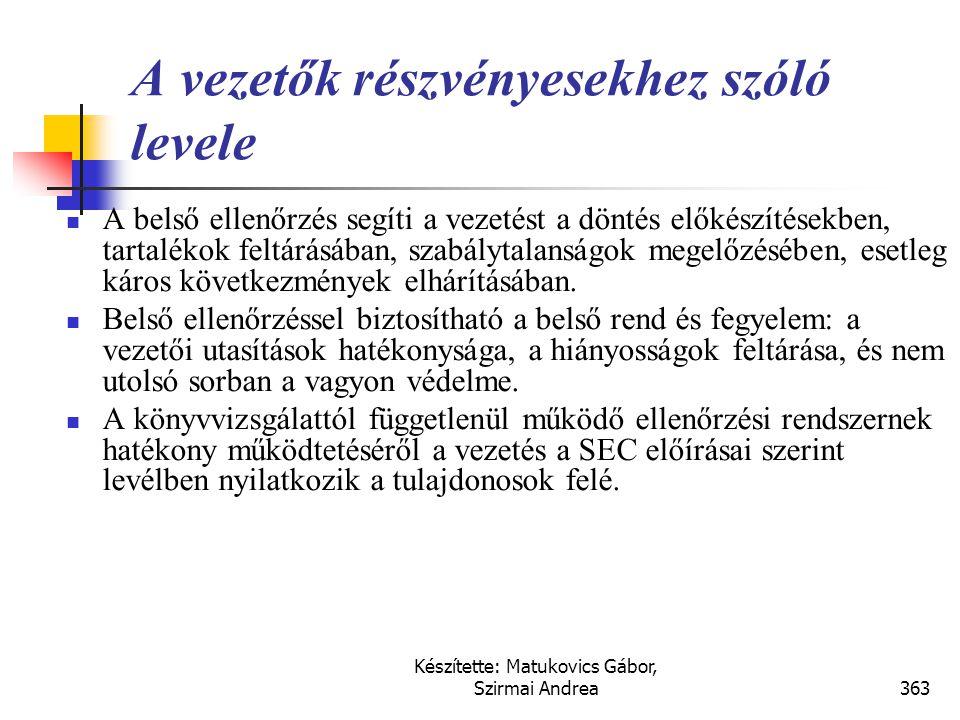 Készítette: Matukovics Gábor, Szirmai Andrea362 A vezetés megjegyzései  A vállalkozás  likviditási helyzetét,  finanszírozási politikáját,  tőkeel