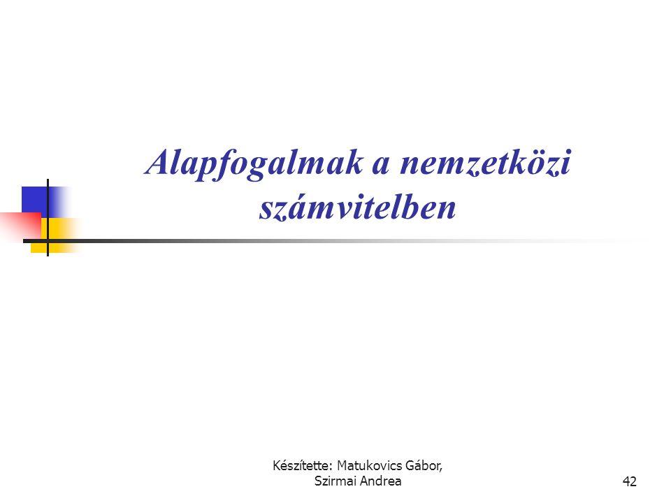 Készítette: Matukovics Gábor, Szirmai Andrea41 Megoldás • Economic entity - Biztosítja az egyes gazdálkodási egységek elkülönítését. • Going concern -
