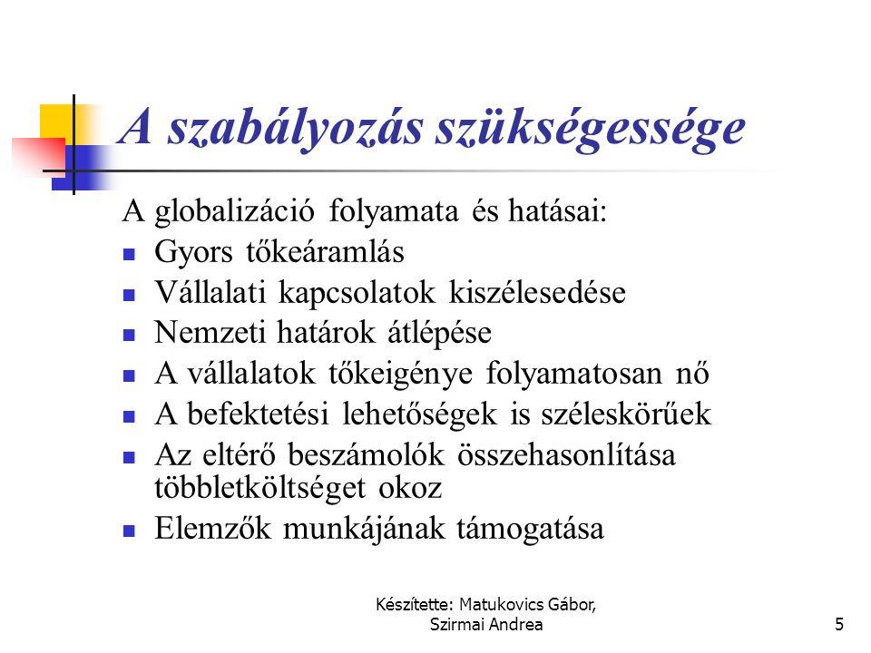 Készítette: Matukovics Gábor, Szirmai Andrea4 A nemzetközi számviteli rendszerek  Az Európai Unió Irányelvei, a tagországok nemzeti törvényeibe ágyaz