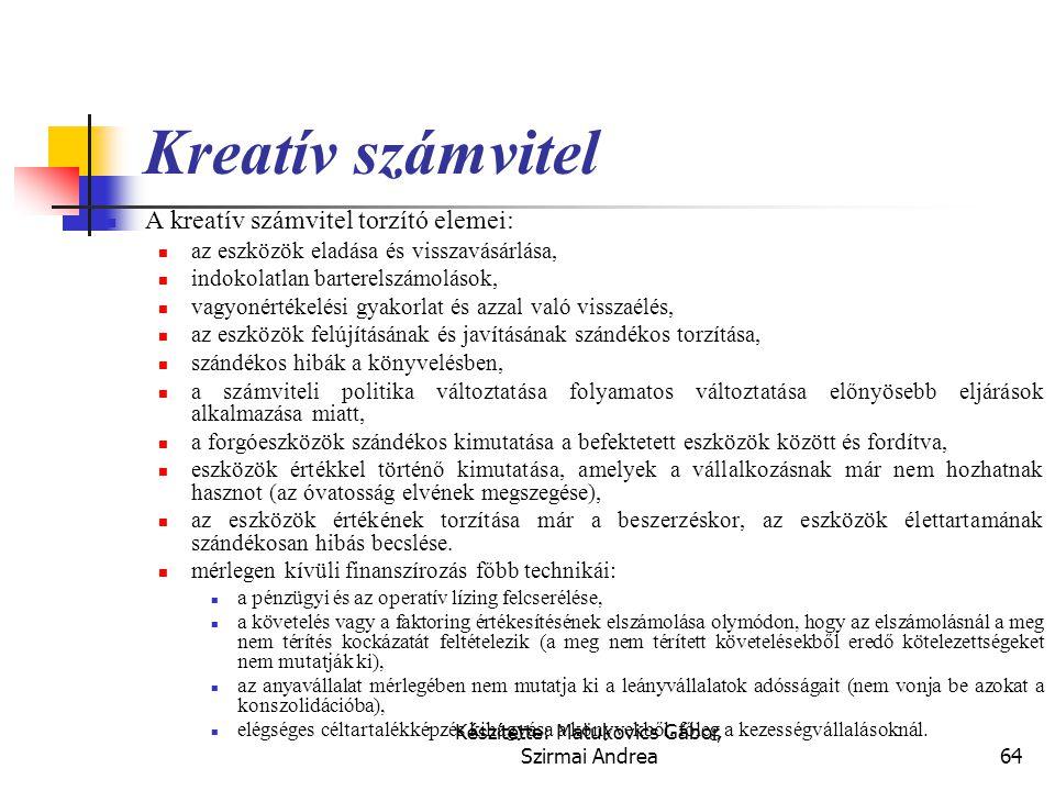 Készítette: Matukovics Gábor, Szirmai Andrea63 A bemutatás korlátai  Az eredménykimutatás segíti a befektetőket a vállalkozási hatékonyság minősítésé