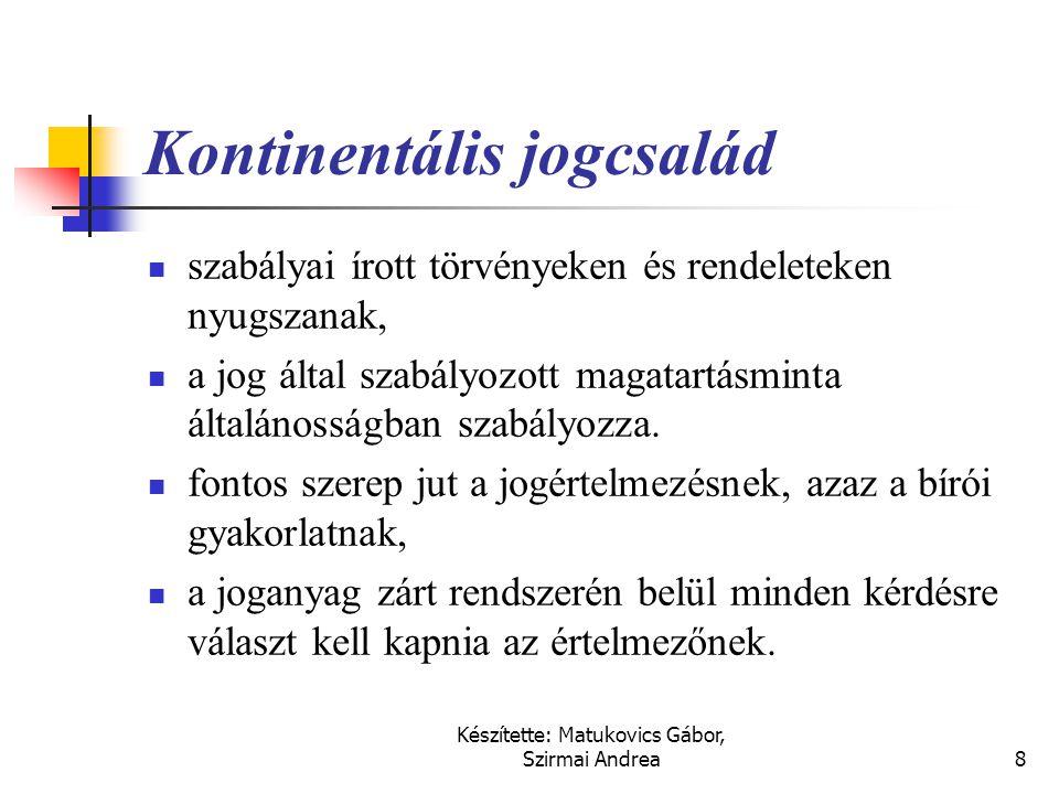 Készítette: Matukovics Gábor, Szirmai Andrea7 A jogrendszerbe illesztés problémája  Jogcsaládok  szocialista jogok,  a vallási vagy tradicionális j