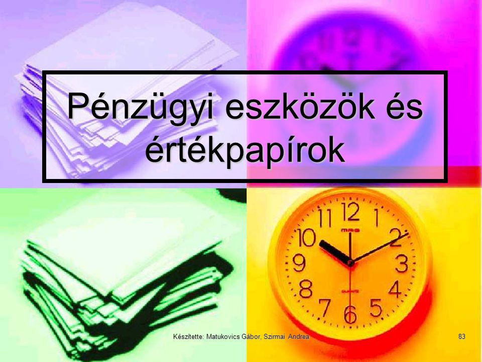 Készítette: Matukovics Gábor, Szirmai Andrea82 A pénzeszközök elemei  Pénzeszköznek olyan forgóeszközt nevezhetünk, amely  folyó kötelezettségek tel