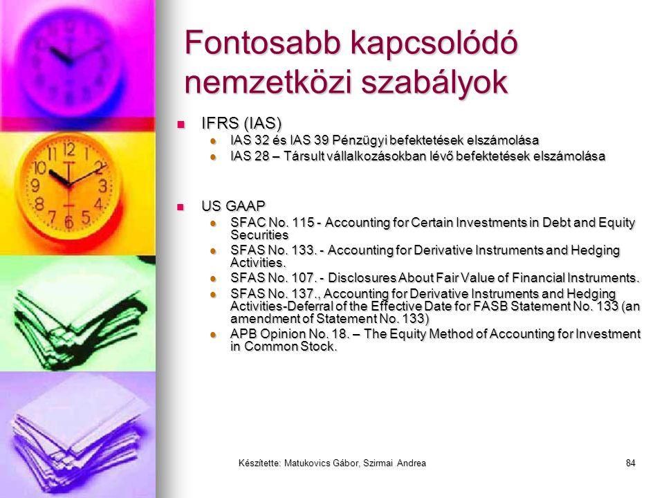 Készítette: Matukovics Gábor, Szirmai Andrea83 Pénzügyi eszközök és értékpapírok
