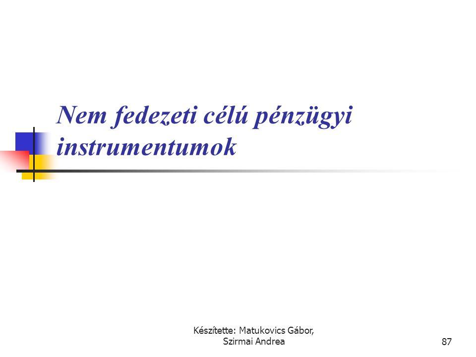 Készítette: Matukovics Gábor, Szirmai Andrea86 Pénzügyi instrumentumok értékelése InstrumentumÉrtékelésÉrtékváltozások Lejáratig tartandó befektetések
