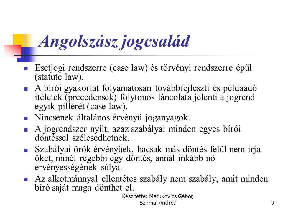Készítette: Matukovics Gábor, Szirmai Andrea8 Kontinentális jogcsalád  szabályai írott törvényeken és rendeleteken nyugszanak,  a jog által szabályo