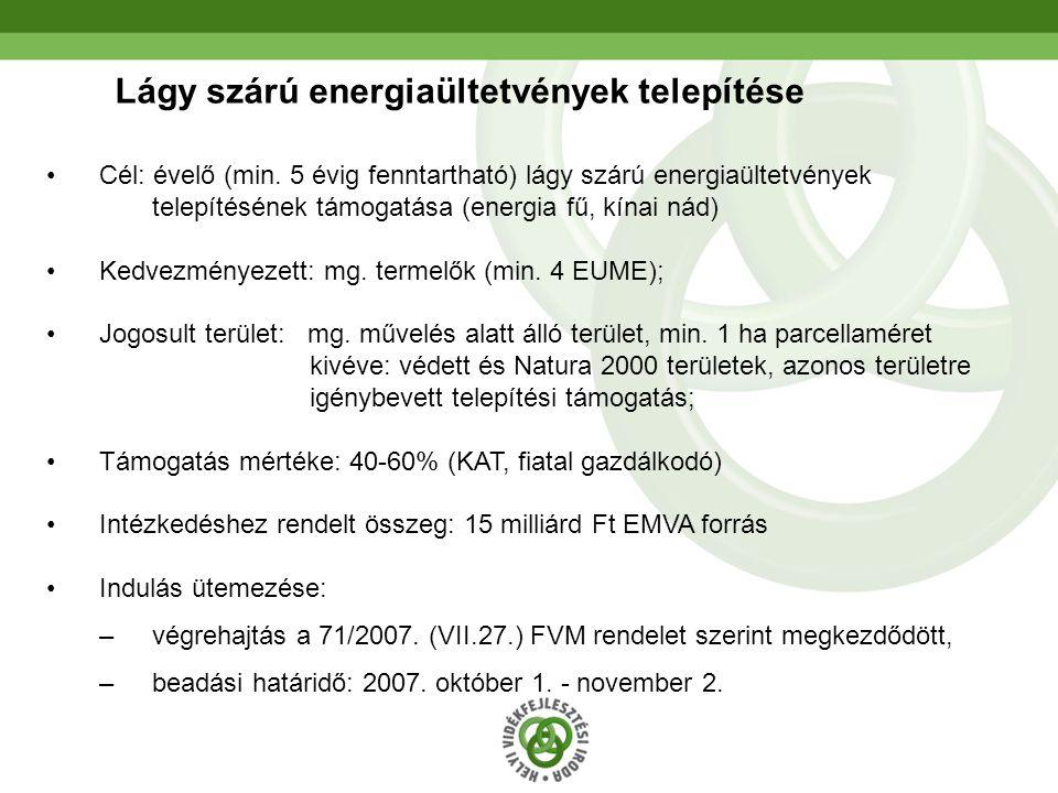 23 Lágy szárú energiaültetvények telepítése •Cél: évelő (min. 5 évig fenntartható) lágy szárú energiaültetvények telepítésének támogatása (energia fű,