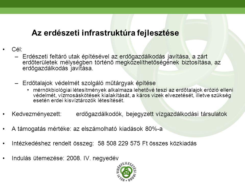 34 Az erdészeti infrastruktúra fejlesztése •Cél: –Erdészeti feltáró utak építésével az erdőgazdálkodás javítása, a zárt erdőterületek mélységben törté
