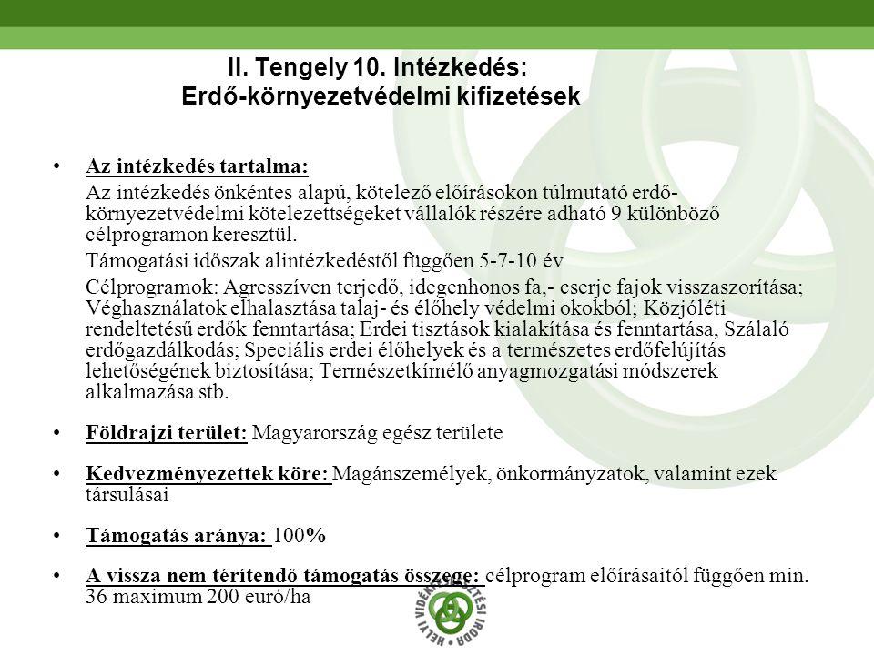 51 II. Tengely 10. Intézkedés: Erdő-környezetvédelmi kifizetések •Az intézkedés tartalma: Az intézkedés önkéntes alapú, kötelező előírásokon túlmutató