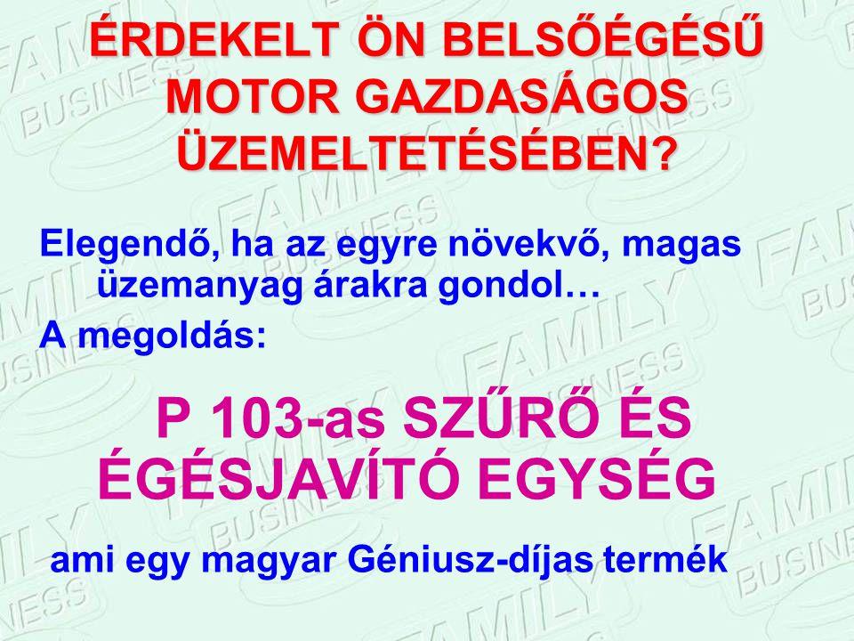 KÜLÖNLEGES TERMÉK: Vajda János 0670/452-51-99 BRUMI P.103