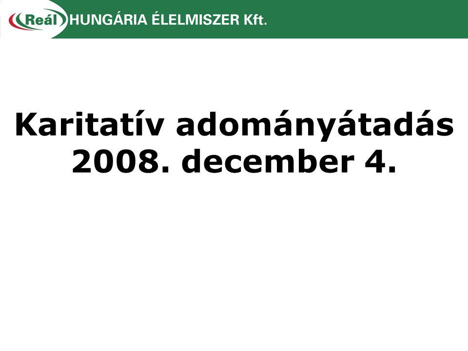 Karitatív adományátadás 2008. december 4.