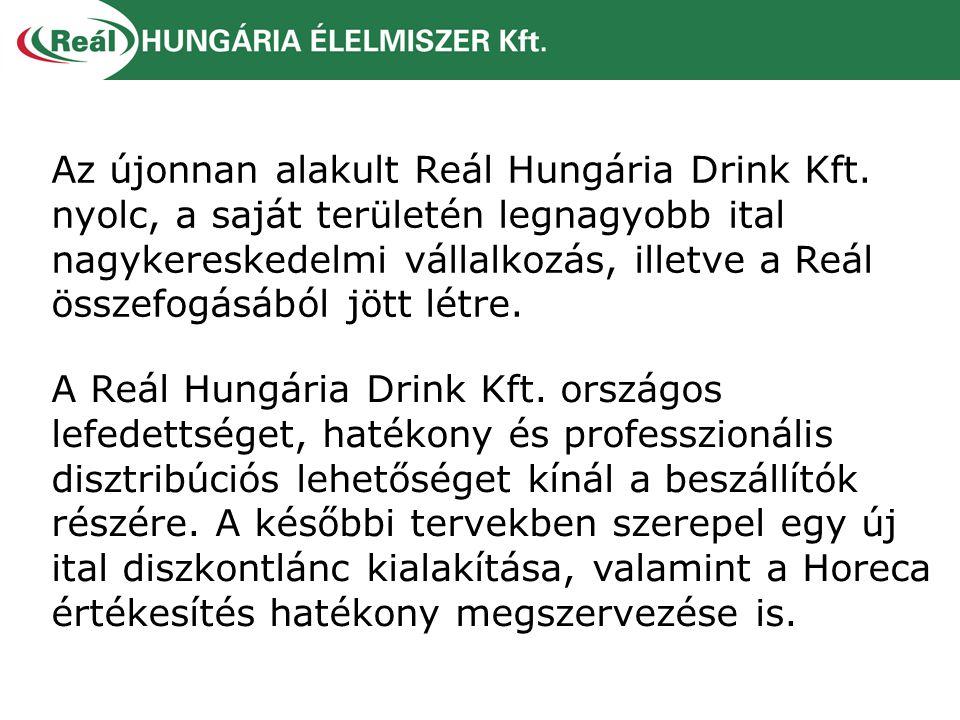 Az újonnan alakult Reál Hungária Drink Kft. nyolc, a saját területén legnagyobb ital nagykereskedelmi vállalkozás, illetve a Reál összefogásából jött