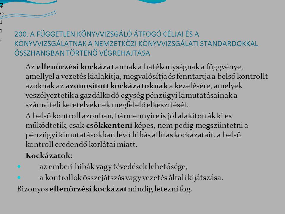 9.Feladat Jegyzet 30. old. A SZOLGÁLTATÓ Kft.-nél az ügyfél részéről véglegesnek tekintett 2011.