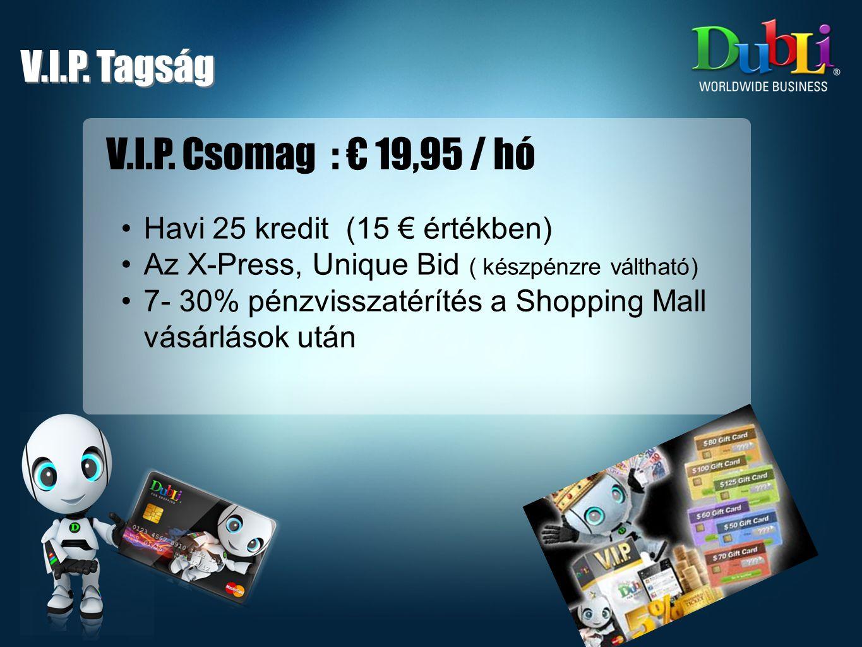V.I.P.Csomag : € 19,95 / hó V.I.P.